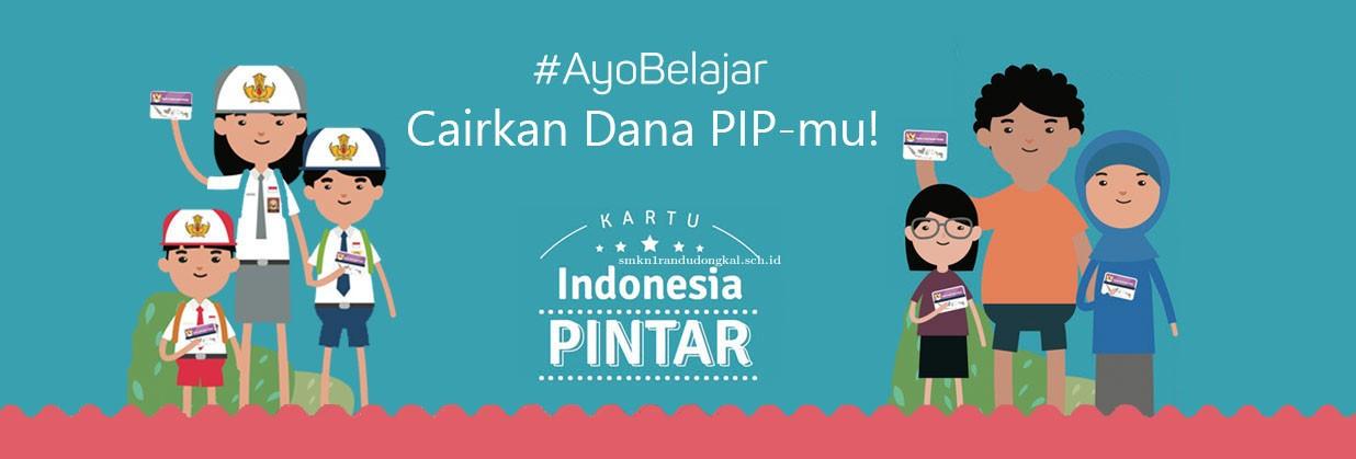 Informasi Terkini Terkait Program Indonesia Pintar (PIP) Tahun 2019